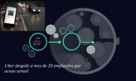 Uber despide a mas de 20 empleados por acoso sexual