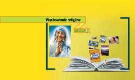 WYCHOWANIE RELIGIJNE