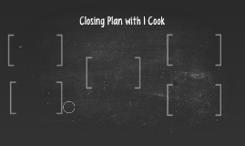 Closing Plan with 1 Cook