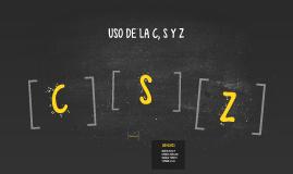 Copy of USO DE LA C, S Y Z