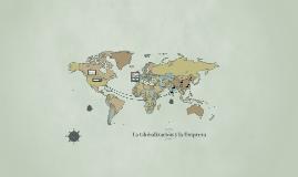 La Globalización y la Empresa