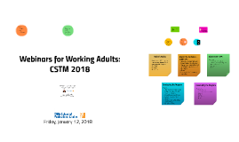 Webinars for Working Adults - CSTM 2018