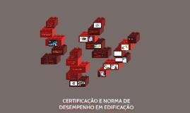 CERTIFICAÇÃO E NORMA DE DESEMPENHO EM EDIFICAÇÃO