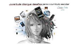 Juventude ciborgue: desafios para o currículo escolar