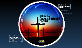 Building a Christ-Centred Culture