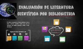 Evaluación de literatura científica por bibliometria