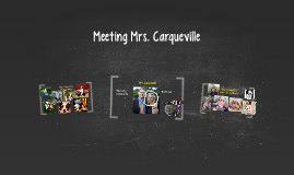 Meeting Mrs. Carqueville
