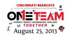 Copy of 2013-14 Cincinnati Bearcats Compliance Check-In Meeting