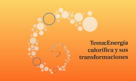 Energía calorífica y sus transformaciones