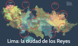 Lima: la ciudad de ls reyes