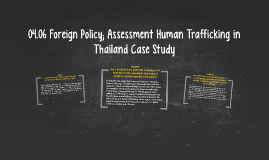 Copy of 04.06 Foreign Policy; Assessment Human Trafficking in Thaila