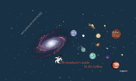 The Graduate's Guide to the Galaxy