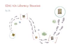 EDUC 404 Literacy Theories