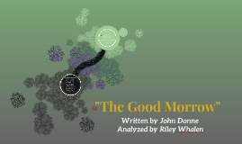 """The Good Morrow"""