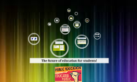 The future of education for students!
