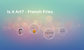Is it Art? - French Fries