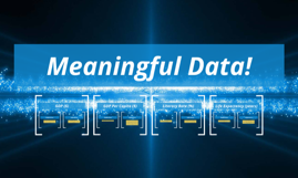 Meaningful Data!