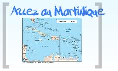 Allez-vous au Martinique
