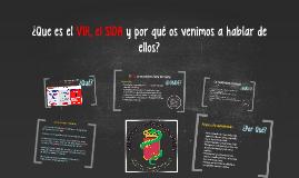 Copy of ¿Que es el VIH, el SIDA y por qué os venimos a hablar de ell