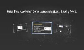 Pasos Para Combinar Correspondencia Acces, Excel y Word.