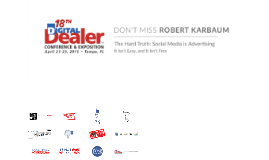 Digital Dealer 18 -The Hard Truth: Social Media = Advertising; Pay Up or Go Home – Video Notes