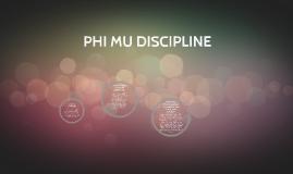 PHI MU DISCIPLINE