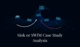 Sink or SWIM Case Study