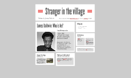 stranger in the village essay james baldwin s classic essay stranger in the village is featured in this lesson buscio mary