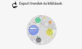 Esport trendek és kilátások: Miért tevődik át az esport súly