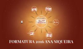 FORMATURA 2016 ANA SIQUEIRA