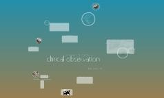 Clincial Observation Final Prezi