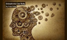Schizophrenia Case Study