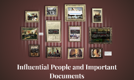 Influential People and Important Documents
