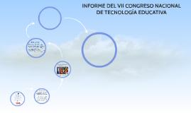 INFORME DEL VII CONGRESO NACIONAL DE TECNOLOGÍA EDUCATIVA
