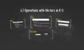 6.7 Operations with Vectors in R^3