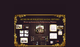MUSEUM OF PHILIPPINE SOCIAL HISTORY