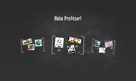 ¡Hola Profesor!