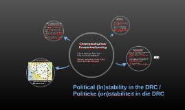 Political (In)stability in the DRC / Politieke (on)stabilite