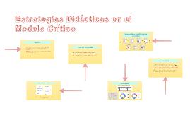 Estrategias Didacticas en el Modelo Critico