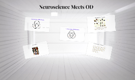 Copy of Copy of Neuroscience Meets OD