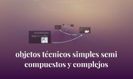 objetos técnicos simples semi compuestos y complejos