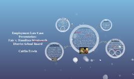 Employment Law Case Presentation: