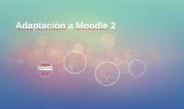 Adaptación a Moodle 2
