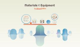 Materials & Equipment