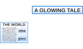 A GLOWING TALE