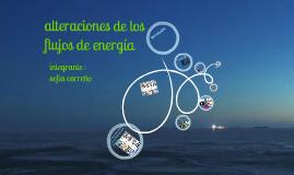 alteraciones de los flujos de energia