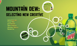 mountain dew selecting new creative Mktg management chapter 18  mountain dew is a brand  what are the adjustments that marketers need to apply to the cost-per thousand measure when selecting.