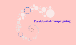 Presidential Campaigns: