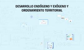 DESARROLLO ENDÓGENO Y EXÓGENO Y ORDENAMIENTO TERRITORIAL