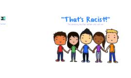 """That's Racist!"""